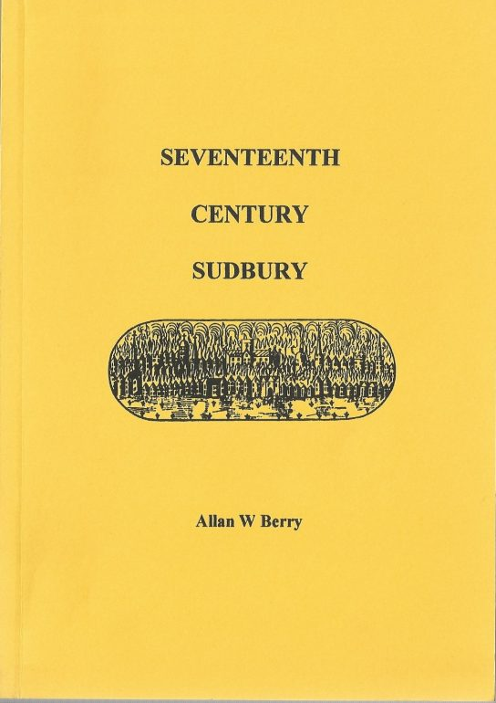 Published with the aid of a grant from the Sudbury Freemen's Trust in 2005